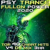 Psy Trance Fullon Power 2020 Top 40 Chart Hits, Vol. 4 DJ Mix 3Hr by Goa Doc