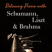 Relaxing Piano with Schumann, Liszt & Brahms by Various Artists
