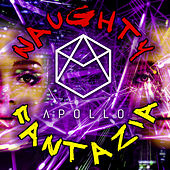 Naughty / Fantazia by Apollo