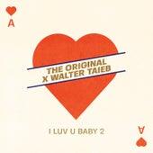 I Luv U Baby 2 de The Original
