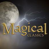 Magical Classics by Various Artists