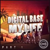 My Life, Pt. 1 by Digital Base