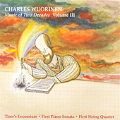 Wuorinen: Music of 2 Decades, Vol.  3 - Time's Encomium / Piano Sonata No. 1 / String Quartet No. 1 by Various Artists