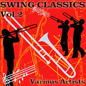 Swing Classics Vol. 2 by Various Artists