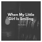 When My Little Girl Is Smiling von The Drifters