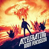 Accelerating Boom Percussion by Gothic Storm