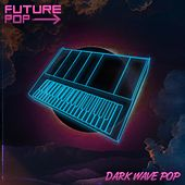 Dark Wave Pop by Future Pop