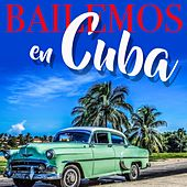 Bailemos en Cuba de Various Artists
