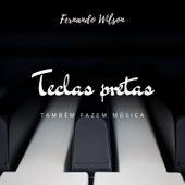 Teclas Pretas Também Fazem Música de Fernando Wilson