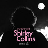 The Ballad Of Shirley Collins by Various Artists