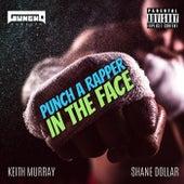 Punch a Rapper in the Face (feat. Keith Murray & Shane Dollar) von Gungho Camacho
