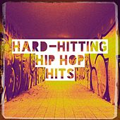 Hard-Hitting Hip Hop Hits by Generation Rap, Hip Hop Classics, Hip Hop Club