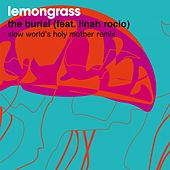 The Burial (Slow World's Holy Mother Remix) von Lemongrass