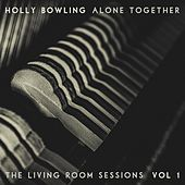 Alone Together, Vol 1 (The Living Room Sessions) de Holly Bowling