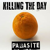Parasite von Killing the Day