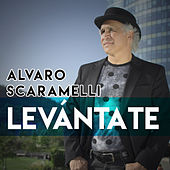 Levántate by Alvaro Scaramelli