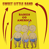 Babies Go America by Sweet Little Band