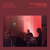 Red Tape Sessions (2016 - 2020) by Michel Banabila