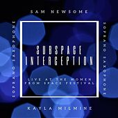 Subspace Interception (Live at the Women from Space Festival) by Sam Newsome