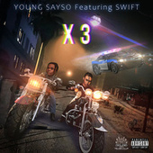 X3 von Young Sayso