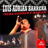Para Cantar y Bailar (En Vivo) de Luis Adrian Barrera