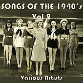 Songs Of The 1940s, Vol 2 de Various Artists