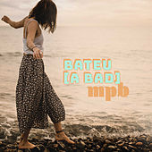 Bateu a Bad MPB de Various Artists