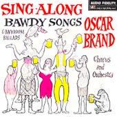 Sing-Along Bawdy Songs & Backroom Ballads van Oscar Brand