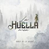 La Huella Mía by Dareyes De La Sierra