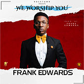 WE WORSHIP YOU di Frank Edwards