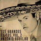 Sus Grandes Éxitos, Vol. 2 de Antonio Aguilar