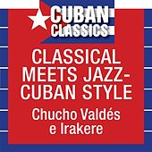 Classical Meets Jazz: Cuba by Various Artists