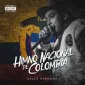 Himno Nacional De Colombia by Calle Cardona