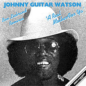 A Real Mother For Ya (Ben Liebrand Remixes) de Johnny 'Guitar' Watson