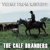 Theme from Rawhide de The Calf Branders