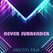 Never Surrender by Electro Blue