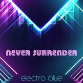Never Surrender de Electro Blue