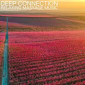 Deep Connection (Relaxing Massage Music) von Massage Tribe