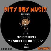 Knuckle Head Series Vol 3. by Eddie Flashin Fowlkes