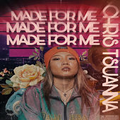 Made for Me de Chris Tsuanna