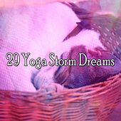 29 Yoga Storm Dreams by Relaxing Rain Sounds