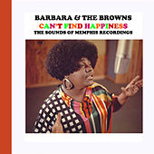 Can't Find Happiness - The Sounds of Memphis Recordings by Barbara & The Browns