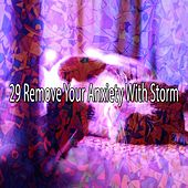 29 Remove Your Anxiety with Storm de Thunderstorm Sleep