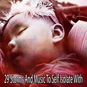 29 Storms and Music to Self Isolate With by Relaxing Rain Sounds