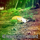 40 Heavnly Storms Inbound by Rain Sounds and White Noise
