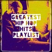Greatest Hip Hop Hits Playlist by Tough Rhymes, Graham Blvd, Sassydee, 2Glory, Groovy-G, Platinum Deluxe, Regina Avenue, Sister Nation, Fresh Beat MCs