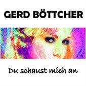 Du schaust mich an by Gerd Böttcher