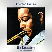 The Remasters (All Tracks Remastered) by Coleman Hawkins