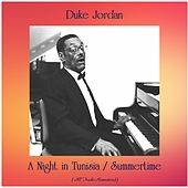 A Night in Tunisia / Summertime (All Tracks Remastered) by Duke Jordan