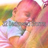 32 Bestowed Storms by Rain Sounds and White Noise